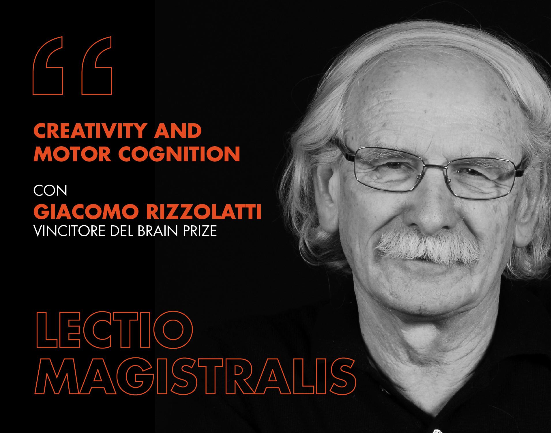 Creativity and Motor Cognition - Lectio Magistralis Rizzolati 1