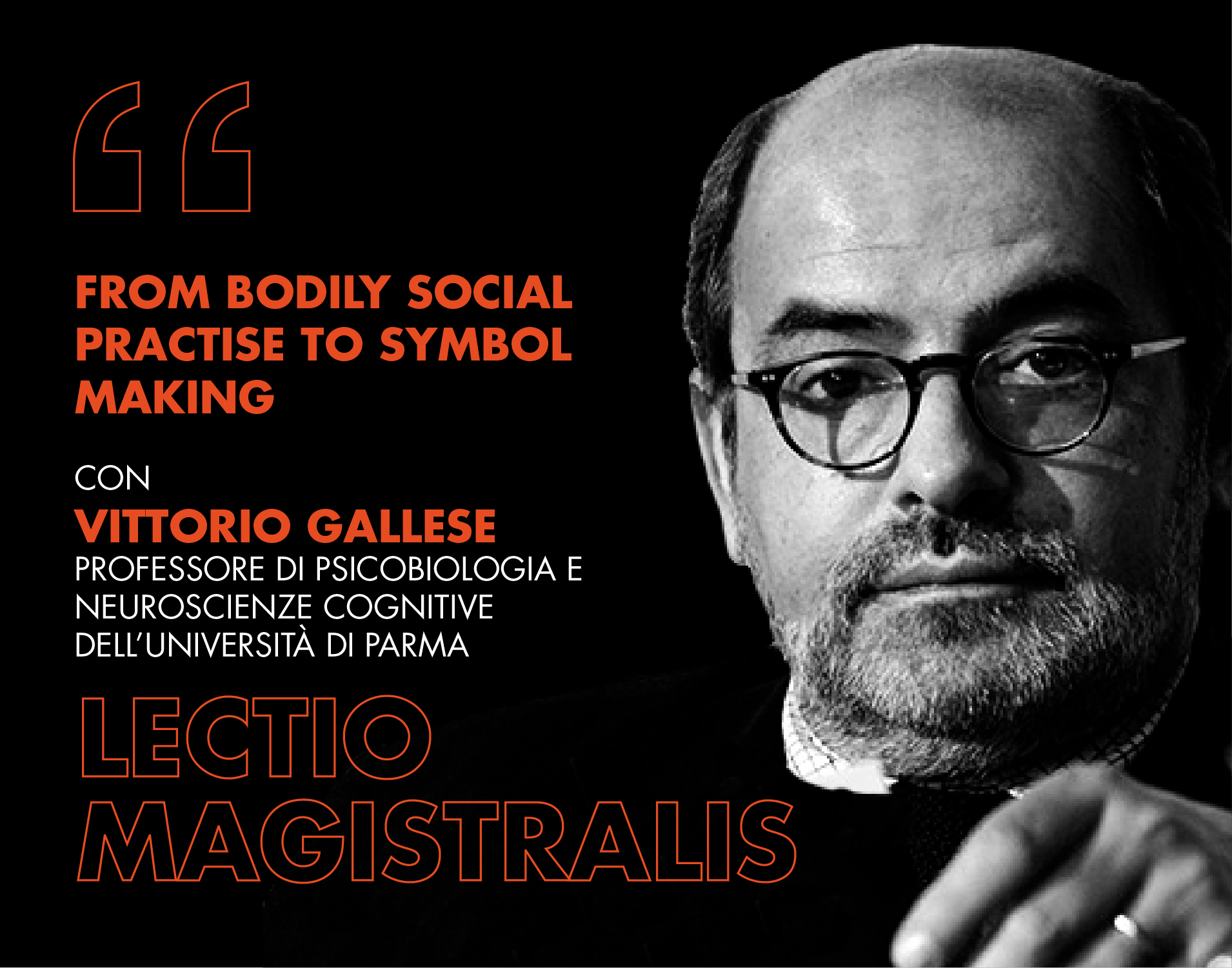 From bodily social practise to symbol making - Lectio Magistralis Gallese
